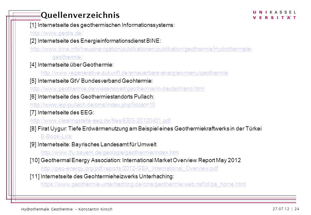 Quellenverzeichnis [1] Internetseite des geothermischen Informationssystems: http://www.geotis.de/